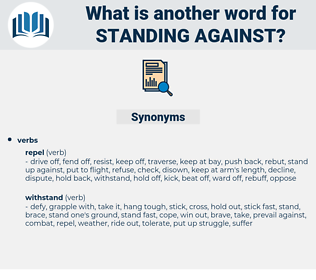 standing against, synonym standing against, another word for standing against, words like standing against, thesaurus standing against