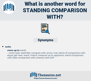 standing comparison with, synonym standing comparison with, another word for standing comparison with, words like standing comparison with, thesaurus standing comparison with