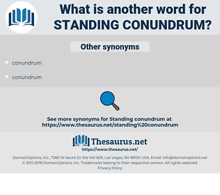 standing conundrum, synonym standing conundrum, another word for standing conundrum, words like standing conundrum, thesaurus standing conundrum