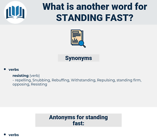 standing fast, synonym standing fast, another word for standing fast, words like standing fast, thesaurus standing fast