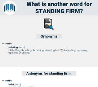 standing firm, synonym standing firm, another word for standing firm, words like standing firm, thesaurus standing firm