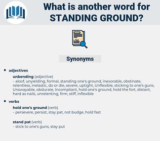 standing ground, synonym standing ground, another word for standing ground, words like standing ground, thesaurus standing ground
