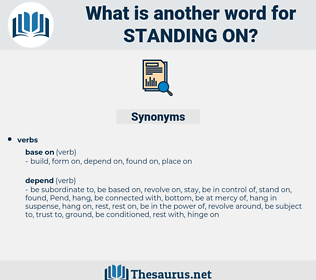 standing on, synonym standing on, another word for standing on, words like standing on, thesaurus standing on