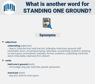 standing one ground, synonym standing one ground, another word for standing one ground, words like standing one ground, thesaurus standing one ground