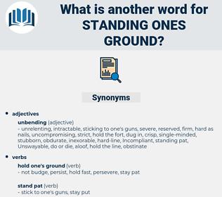 standing ones ground, synonym standing ones ground, another word for standing ones ground, words like standing ones ground, thesaurus standing ones ground