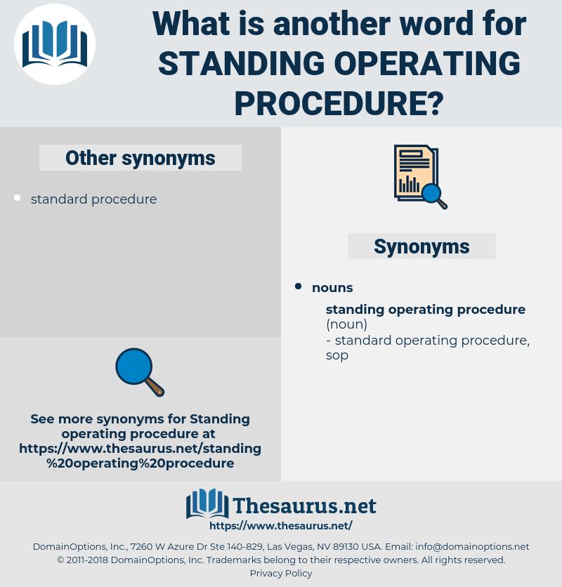 standing operating procedure, synonym standing operating procedure, another word for standing operating procedure, words like standing operating procedure, thesaurus standing operating procedure