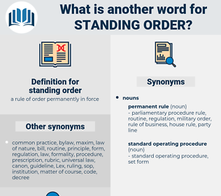 standing order, synonym standing order, another word for standing order, words like standing order, thesaurus standing order