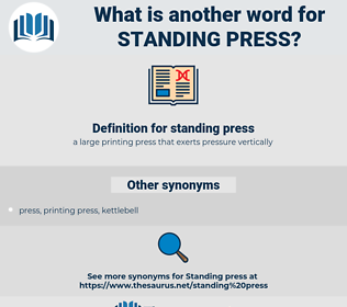 standing press, synonym standing press, another word for standing press, words like standing press, thesaurus standing press