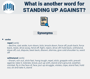 standing up against, synonym standing up against, another word for standing up against, words like standing up against, thesaurus standing up against