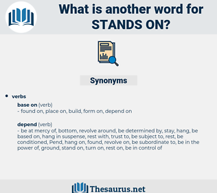 stands on, synonym stands on, another word for stands on, words like stands on, thesaurus stands on