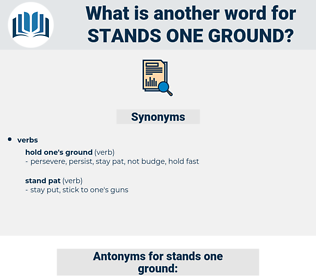 stands one ground, synonym stands one ground, another word for stands one ground, words like stands one ground, thesaurus stands one ground