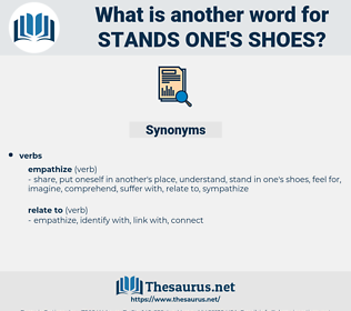 stands one's shoes, synonym stands one's shoes, another word for stands one's shoes, words like stands one's shoes, thesaurus stands one's shoes