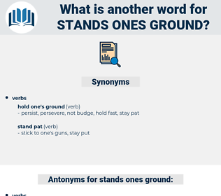 stands ones ground, synonym stands ones ground, another word for stands ones ground, words like stands ones ground, thesaurus stands ones ground