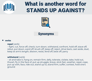 stands up against, synonym stands up against, another word for stands up against, words like stands up against, thesaurus stands up against