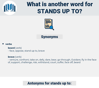 stands up to, synonym stands up to, another word for stands up to, words like stands up to, thesaurus stands up to