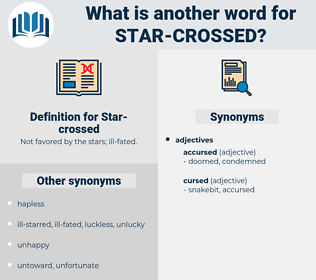 Star-crossed, synonym Star-crossed, another word for Star-crossed, words like Star-crossed, thesaurus Star-crossed