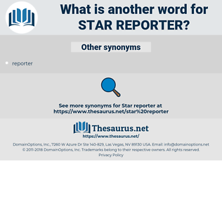 star reporter, synonym star reporter, another word for star reporter, words like star reporter, thesaurus star reporter