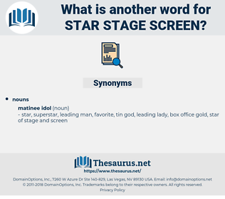 star stage screen, synonym star stage screen, another word for star stage screen, words like star stage screen, thesaurus star stage screen