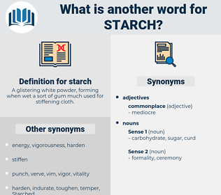 starch, synonym starch, another word for starch, words like starch, thesaurus starch