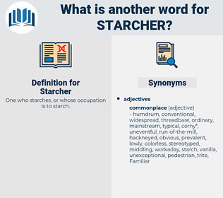 Starcher, synonym Starcher, another word for Starcher, words like Starcher, thesaurus Starcher