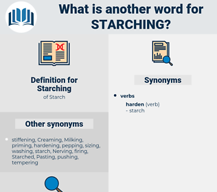 Starching, synonym Starching, another word for Starching, words like Starching, thesaurus Starching
