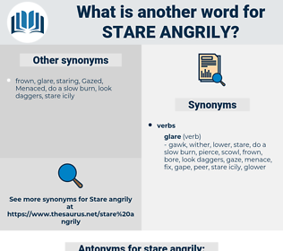 stare angrily, synonym stare angrily, another word for stare angrily, words like stare angrily, thesaurus stare angrily