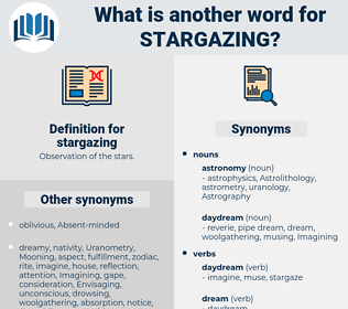 stargazing, synonym stargazing, another word for stargazing, words like stargazing, thesaurus stargazing