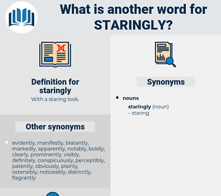 staringly, synonym staringly, another word for staringly, words like staringly, thesaurus staringly