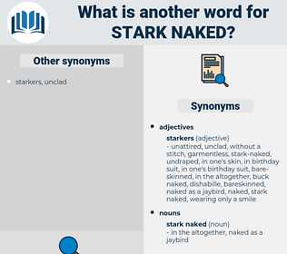 stark naked, synonym stark naked, another word for stark naked, words like stark naked, thesaurus stark naked