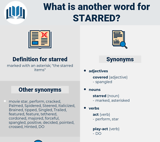 starred, synonym starred, another word for starred, words like starred, thesaurus starred