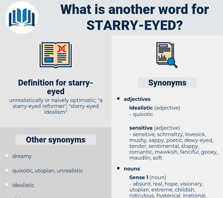 starry-eyed, synonym starry-eyed, another word for starry-eyed, words like starry-eyed, thesaurus starry-eyed
