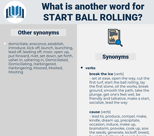start ball rolling, synonym start ball rolling, another word for start ball rolling, words like start ball rolling, thesaurus start ball rolling
