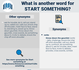 start something, synonym start something, another word for start something, words like start something, thesaurus start something