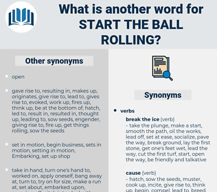 start the ball rolling, synonym start the ball rolling, another word for start the ball rolling, words like start the ball rolling, thesaurus start the ball rolling