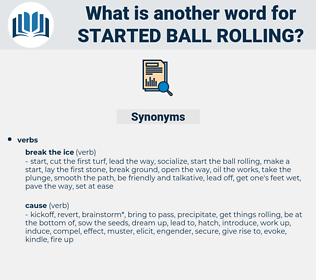started ball rolling, synonym started ball rolling, another word for started ball rolling, words like started ball rolling, thesaurus started ball rolling