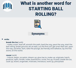 starting ball rolling, synonym starting ball rolling, another word for starting ball rolling, words like starting ball rolling, thesaurus starting ball rolling