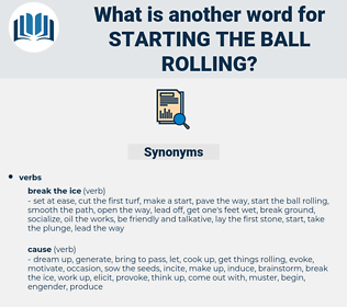 starting the ball rolling, synonym starting the ball rolling, another word for starting the ball rolling, words like starting the ball rolling, thesaurus starting the ball rolling