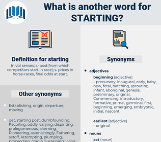 starting, synonym starting, another word for starting, words like starting, thesaurus starting