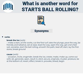 starts ball rolling, synonym starts ball rolling, another word for starts ball rolling, words like starts ball rolling, thesaurus starts ball rolling