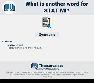 stat mi, synonym stat mi, another word for stat mi, words like stat mi, thesaurus stat mi