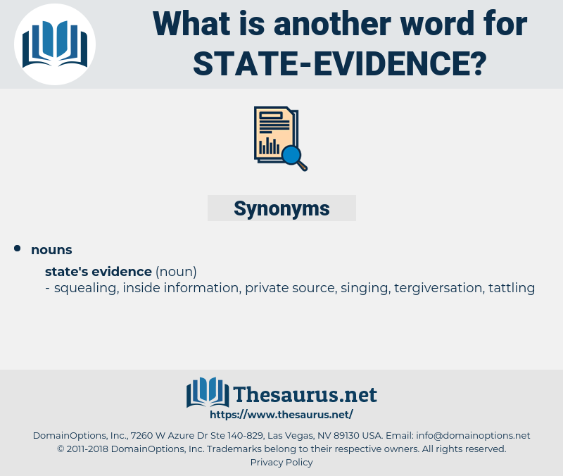 state evidence, synonym state evidence, another word for state evidence, words like state evidence, thesaurus state evidence
