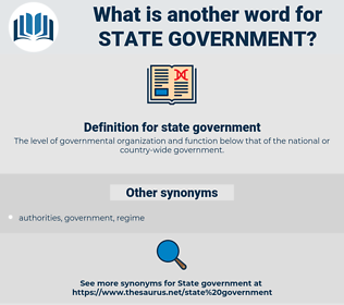 state government, synonym state government, another word for state government, words like state government, thesaurus state government
