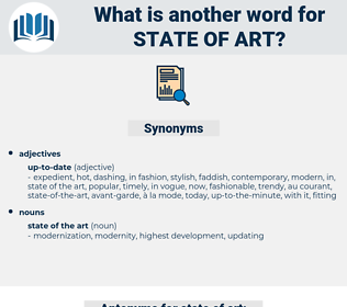 state of art, synonym state of art, another word for state of art, words like state of art, thesaurus state of art