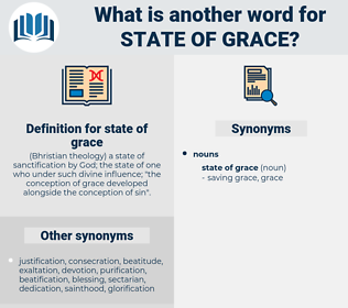state of grace, synonym state of grace, another word for state of grace, words like state of grace, thesaurus state of grace