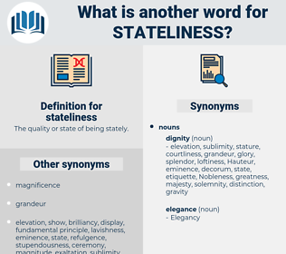 stateliness, synonym stateliness, another word for stateliness, words like stateliness, thesaurus stateliness