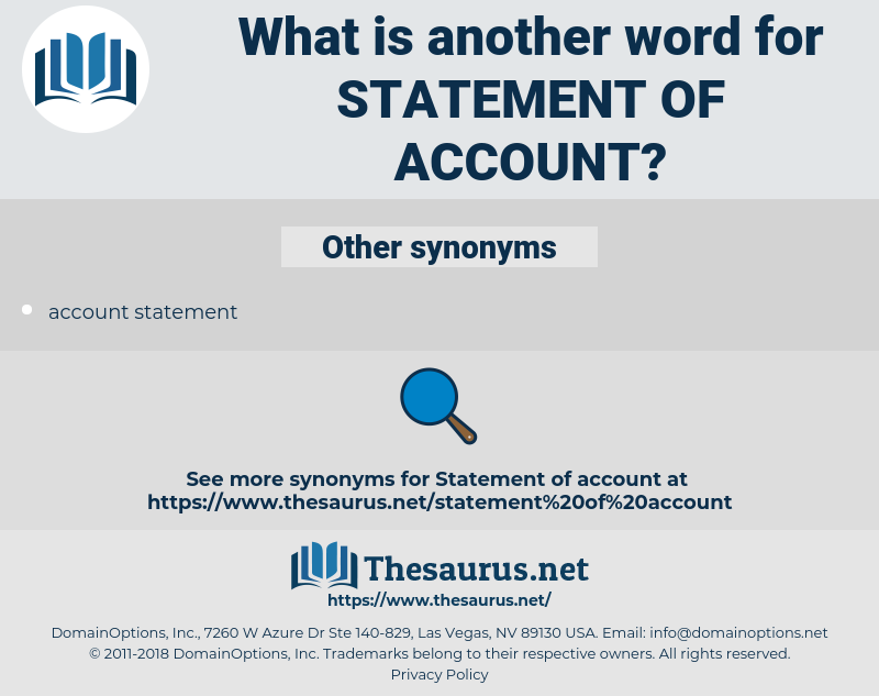 statement of account, synonym statement of account, another word for statement of account, words like statement of account, thesaurus statement of account