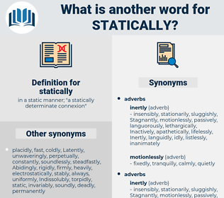 statically, synonym statically, another word for statically, words like statically, thesaurus statically