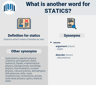 statics, synonym statics, another word for statics, words like statics, thesaurus statics