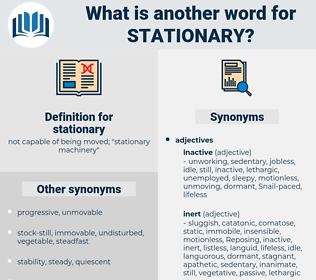 stationary, synonym stationary, another word for stationary, words like stationary, thesaurus stationary