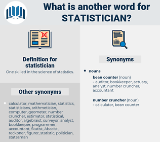 statistician, synonym statistician, another word for statistician, words like statistician, thesaurus statistician